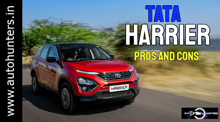 Tata Harrier Pros And Cons- Is This Car Really A Dealbreaker?